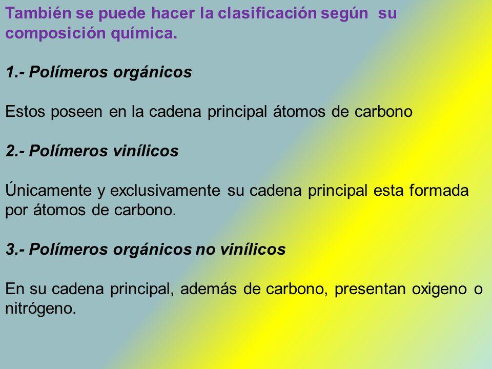 También se puede hacer la clasificación según su composición química.