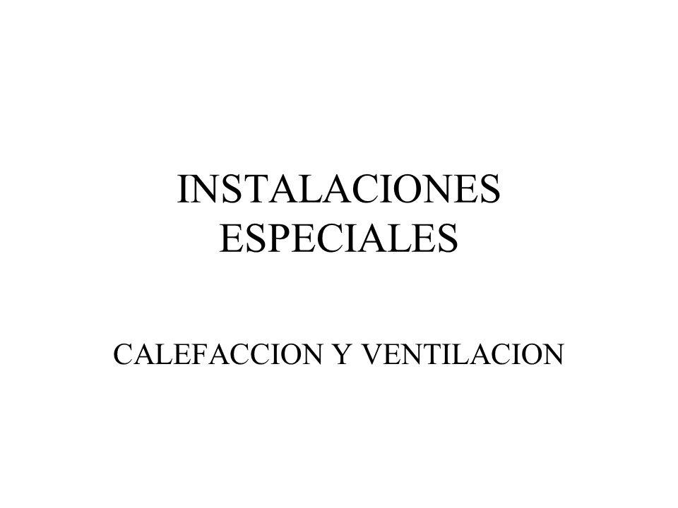 INSTALACIONES ESPECIALES CALEFACCION Y VENTILACION