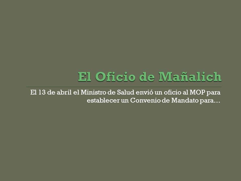 El 13 de abril el Ministro de Salud envió un oficio al MOP para establecer un Convenio de Mandato para…