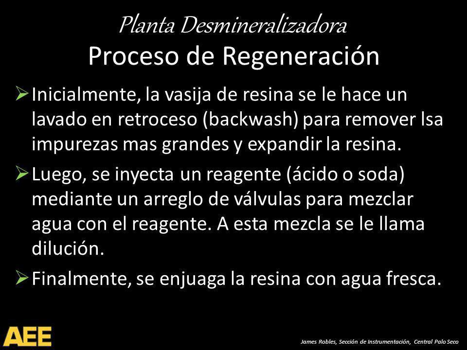 Planta Desmineralizadora James Robles, Sección de Instrumentación, Central Palo Seco Proceso de Regeneración Inicialmente, la vasija de resina se le hace un lavado en retroceso (backwash) para remover lsa impurezas mas grandes y expandir la resina.