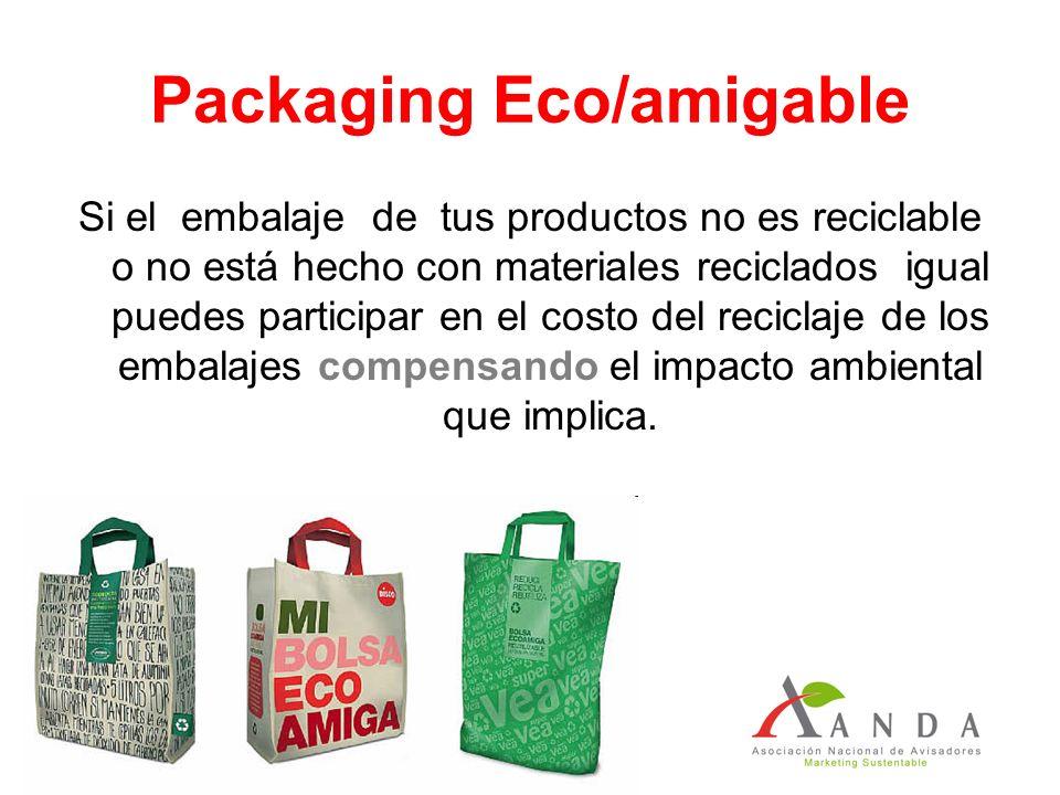 Packaging Eco/amigable Si el embalaje de tus productos no es reciclable o no está hecho con materiales reciclados igual puedes participar en el costo del reciclaje de los embalajes compensando el impacto ambiental que implica.