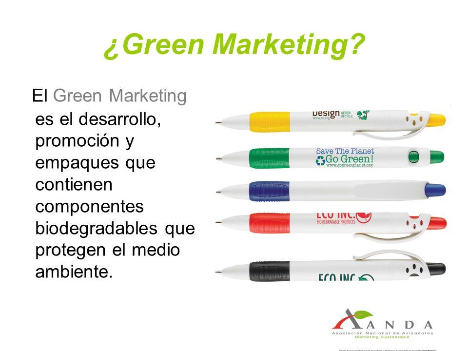 ¿Green Marketing? El Green Marketing es el desarrollo, promoción y empaques que contienen componentes biodegradables que protegen el medio ambiente.