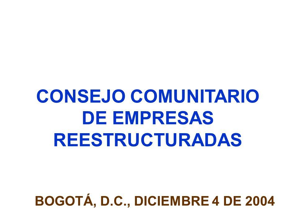 CONSEJO COMUNITARIO DE EMPRESAS REESTRUCTURADAS BOGOTÁ, D.C., DICIEMBRE 4 DE 2004