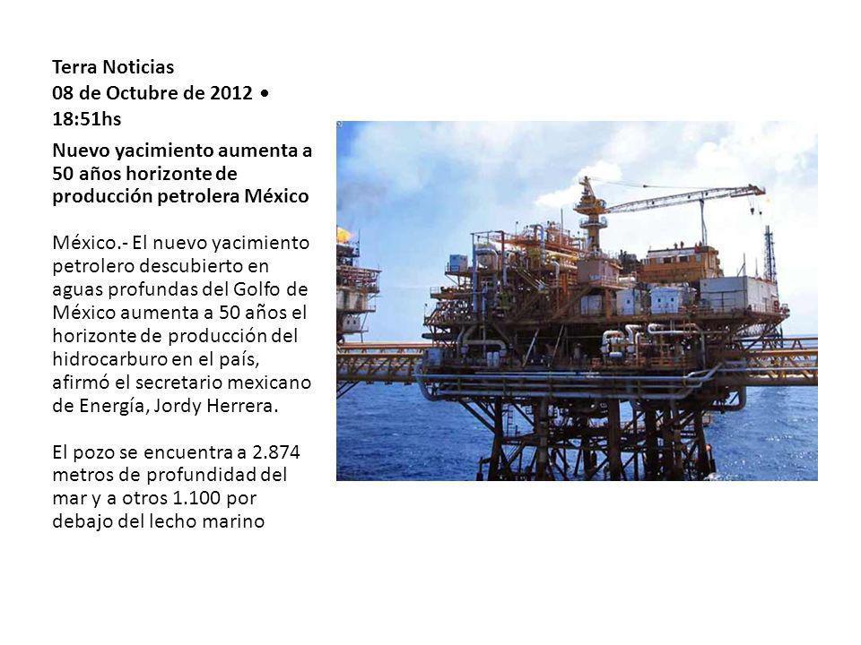 Terra Noticias 08 de Octubre de 2012 18:51hs Nuevo yacimiento aumenta a 50 años horizonte de producción petrolera México México.- El nuevo yacimiento petrolero descubierto en aguas profundas del Golfo de México aumenta a 50 años el horizonte de producción del hidrocarburo en el país, afirmó el secretario mexicano de Energía, Jordy Herrera.