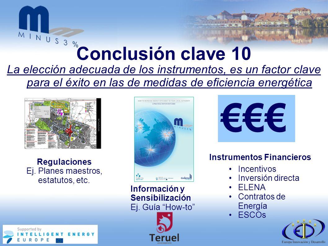Conclusión clave 10 La elección adecuada de los instrumentos, es un factor clave para el éxito en las de medidas de eficiencia energética Regulaciones Ej.