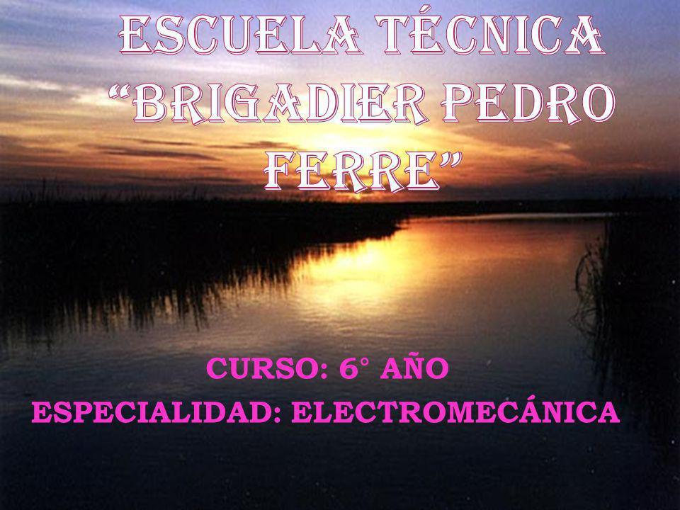 CURSO: 6° AÑO ESPECIALIDAD: ELECTROMECÁNICA