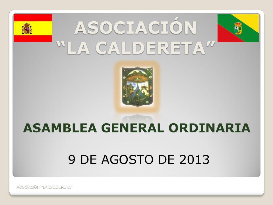 ASOCIACIÓN LA CALDERETA ASAMBLEA GENERAL ORDINARIA 9 DE AGOSTO DE 2013 ASOCIACIÓN