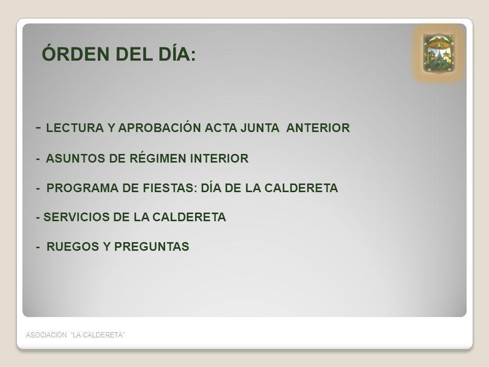 - LECTURA Y APROBACIÓN ACTA JUNTA ANTERIOR - ASUNTOS DE RÉGIMEN INTERIOR - PROGRAMA DE FIESTAS: DÍA DE LA CALDERETA - SERVICIOS DE LA CALDERETA - RUEG