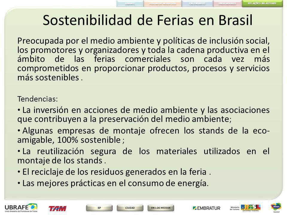 RELAÇÕES BILATERAIS RELAÇÕES BILATERAIS FERIAS DE NEGOCIOS INDICADORES CALENDARIO EN LOS MEDIOS CIUDAD SP UBRAFE Sostenibilidad de Ferias en Brasil Pr