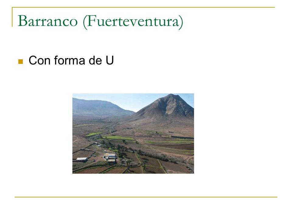 Barranco (Fuerteventura) Con forma de U