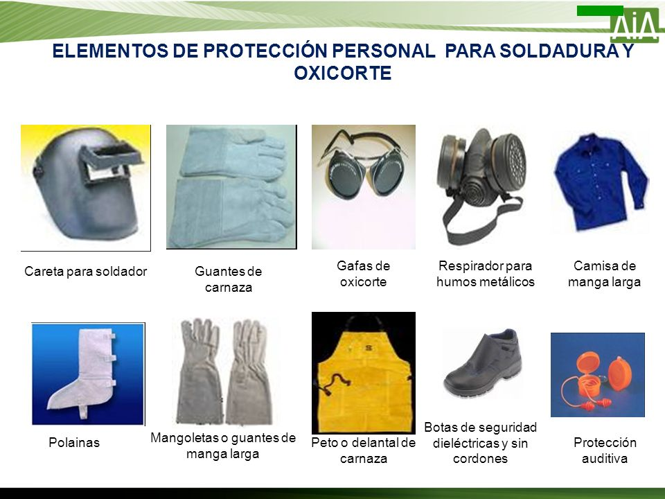 ELEMENTOS DE PROTECCIÓN PERSONAL PARA SOLDADURA Y OXICORTE Careta para soldadorGuantes de carnaza Botas de seguridad dieléctricas y sin cordones Respi