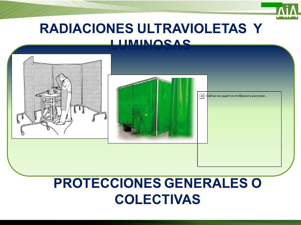 RADIACIONES ULTRAVIOLETAS Y LUMINOSAS PROTECCIONES GENERALES O COLECTIVAS