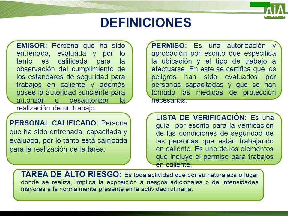 DEFINICIONES EMISOR: Persona que ha sido entrenada, evaluada y por lo tanto es calificada para la observación del cumplimiento de los estándares de se