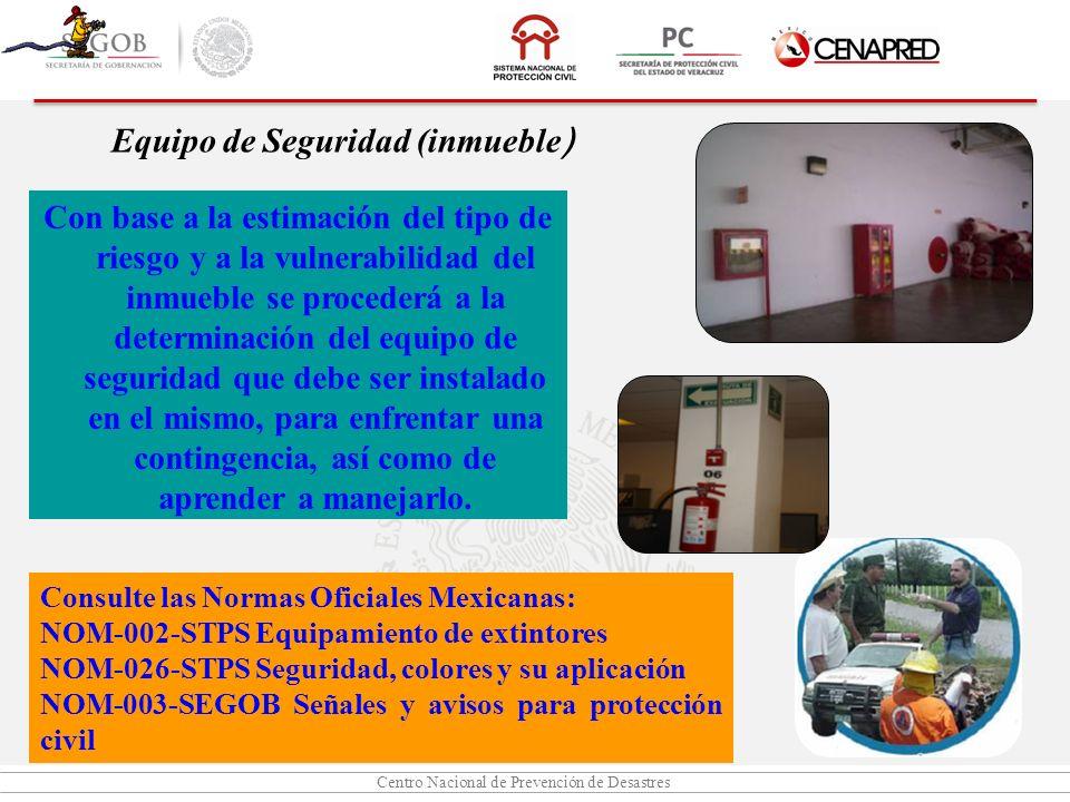 Centro Nacional de Prevención de Desastres Con base a la estimación del tipo de riesgo y a la vulnerabilidad del inmueble se procederá a la determinac