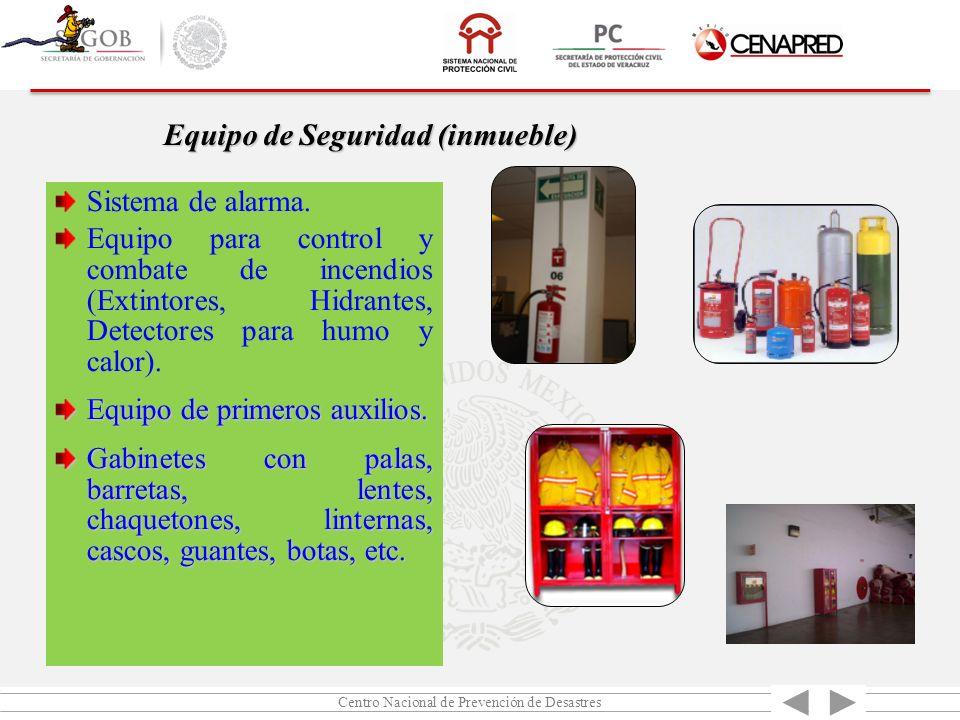 Centro Nacional de Prevención de Desastres Sistema de alarma. Equipo para control y combate de incendios (Extintores, Hidrantes, Detectores para humo