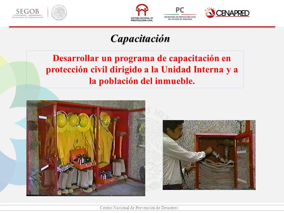 Centro Nacional de Prevención de Desastres Capacitación Desarrollar un programa de capacitación en protección civil dirigido a la Unidad Interna y a l