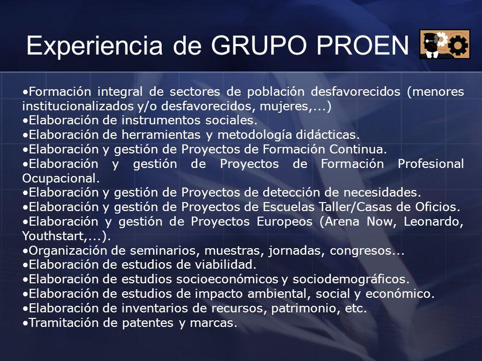 Experiencia de GRUPO PROEN Formación integral de sectores de población desfavorecidos (menores institucionalizados y/o desfavorecidos, mujeres,...) El