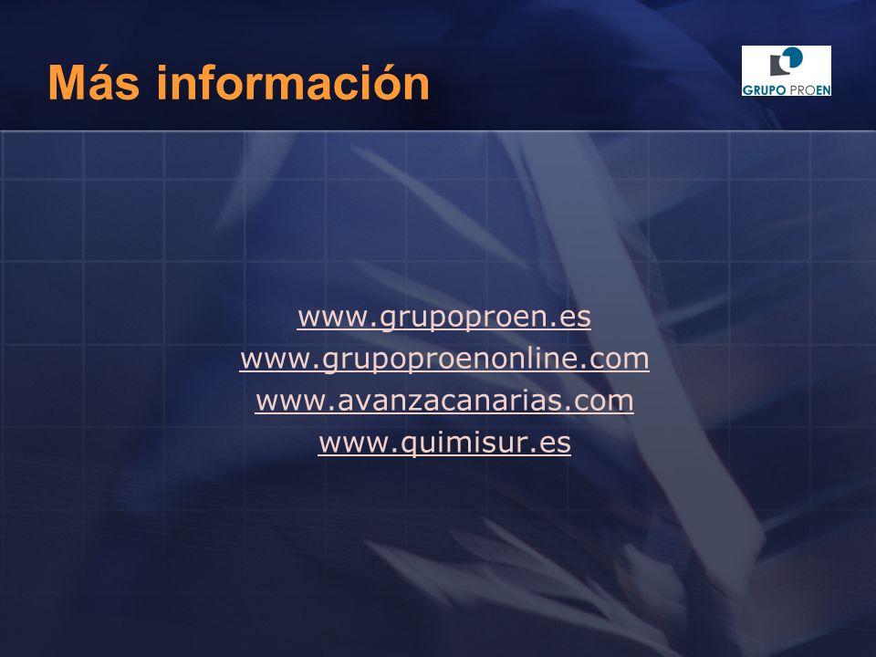 Más información www.grupoproen.es www.grupoproenonline.com www.avanzacanarias.com www.quimisur.es