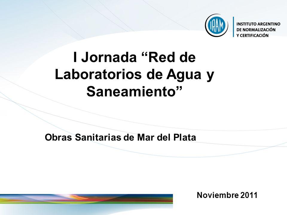 I Jornada Red de Laboratorios de Agua y Saneamiento Obras Sanitarias de Mar del Plata Noviembre 2011