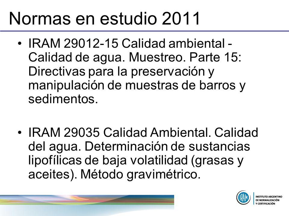 Normas en estudio 2011 IRAM 29012-15 Calidad ambiental - Calidad de agua. Muestreo. Parte 15: Directivas para la preservación y manipulación de muestr