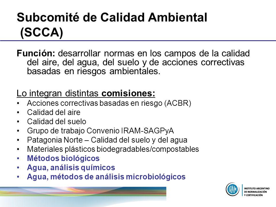 Subcomité de Calidad Ambiental (SCCA) Función: desarrollar normas en los campos de la calidad del aire, del agua, del suelo y de acciones correctivas