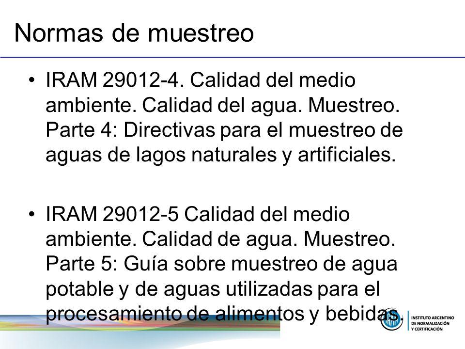 Normas de muestreo IRAM 29012-4. Calidad del medio ambiente. Calidad del agua. Muestreo. Parte 4: Directivas para el muestreo de aguas de lagos natura