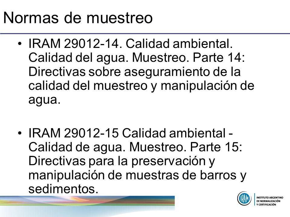 Normas de muestreo IRAM 29012-14. Calidad ambiental. Calidad del agua. Muestreo. Parte 14: Directivas sobre aseguramiento de la calidad del muestreo y