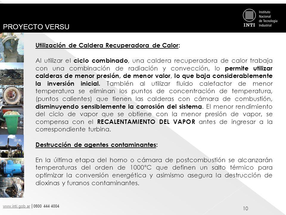 www.inti.gob.arwww.inti.gob.ar 0800 444 4004 PROYECTO VERSU 10 Utilización de Caldera Recuperadora de Calor: Al utilizar el ciclo combinado, una calde