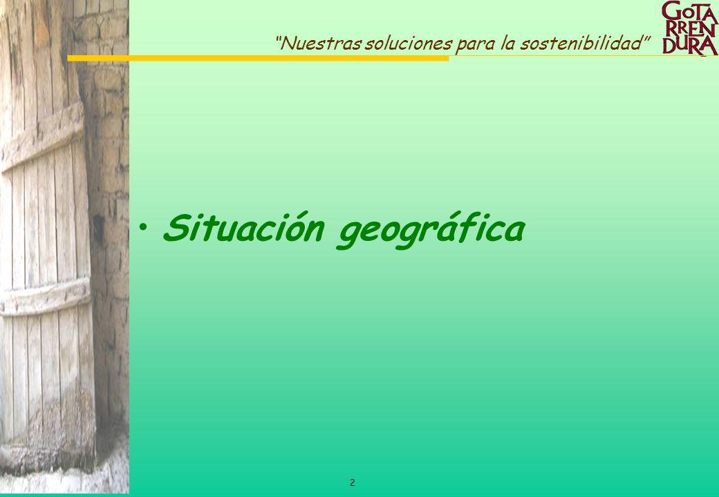 2 Nuestras soluciones para la sostenibilidad Situación geográfica