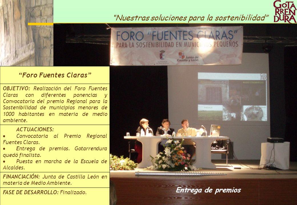 37 Nuestras soluciones para la sostenibilidad Entrega de premios Foro Fuentes Claras OBJETIVO: Realización del Foro Fuentes Claras con diferentes pone