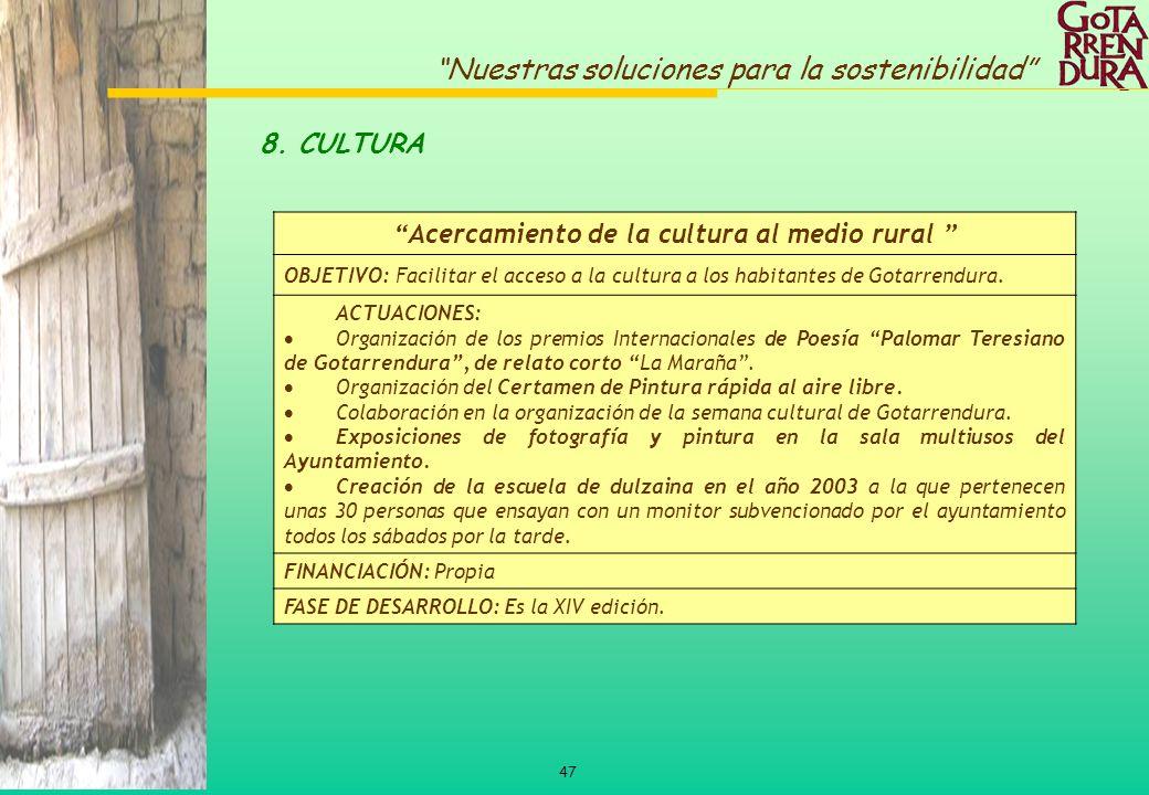 47 Nuestras soluciones para la sostenibilidad Acercamiento de la cultura al medio rural OBJETIVO: Facilitar el acceso a la cultura a los habitantes de