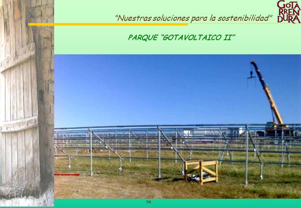 54 Nuestras soluciones para la sostenibilidad PARQUE GOTAVOLTAICO II
