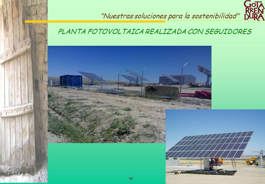 55 Nuestras soluciones para la sostenibilidad PLANTA FOTOVOLTAICA REALIZADA CON SEGUIDORES