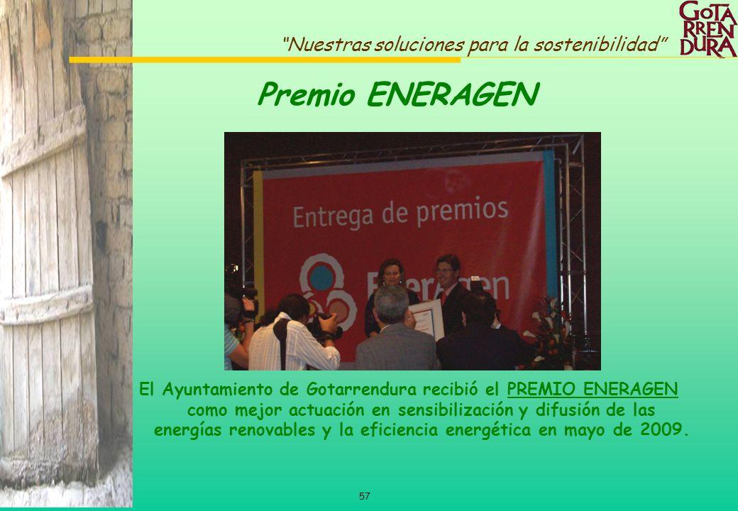 57 Nuestras soluciones para la sostenibilidad Premio ENERAGEN El Ayuntamiento de Gotarrendura recibió el PREMIO ENERAGEN como mejor actuación en sensi