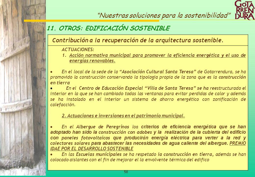 58 Nuestras soluciones para la sostenibilidad 11. OTROS: EDIFICACIÓN SOSTENIBLE Contribución a la recuperación de la arquitectura sostenible. ACTUACIO