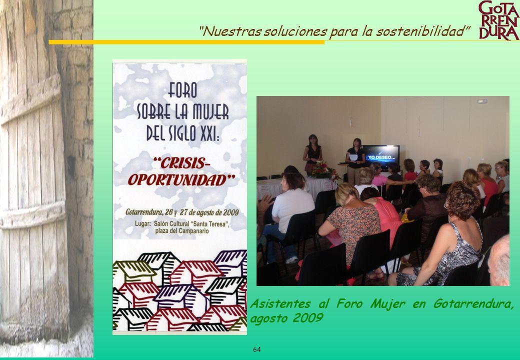 64 Nuestras soluciones para la sostenibilidad Asistentes al Foro Mujer en Gotarrendura, agosto 2009