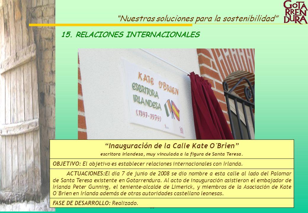65 Nuestras soluciones para la sostenibilidad 15. RELACIONES INTERNACIONALES Inauguración de la Calle Kate O´Brien escritora Irlandesa, muy vinculada