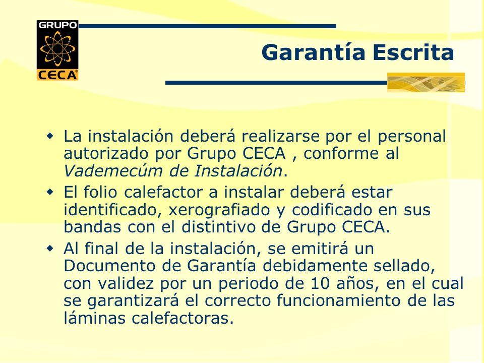 La instalación deberá realizarse por el personal autorizado por Grupo CECA, conforme al Vademecúm de Instalación.