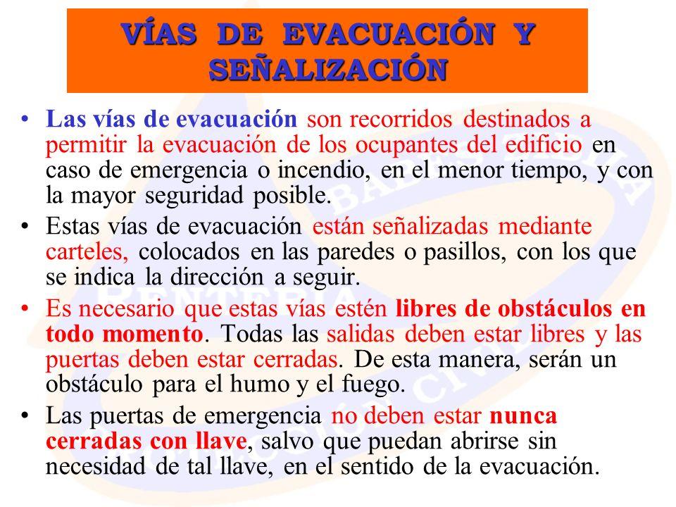 VÍAS DE EVACUACIÓN Y SEÑALIZACIÓN Las vías de evacuación son recorridos destinados a permitir la evacuación de los ocupantes del edificio en caso de e