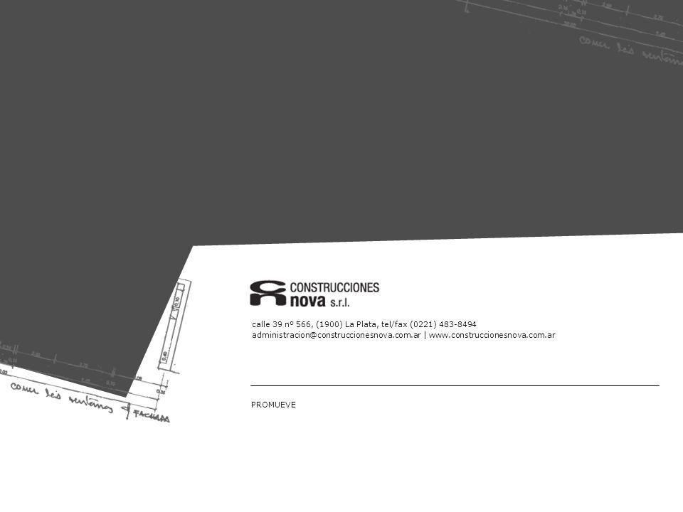 calle 39 nº 566, (1900) La Plata, tel/fax (0221) 483-8494 administracion@construccionesnova.com.ar | www.construccionesnova.com.ar PROMUEVE