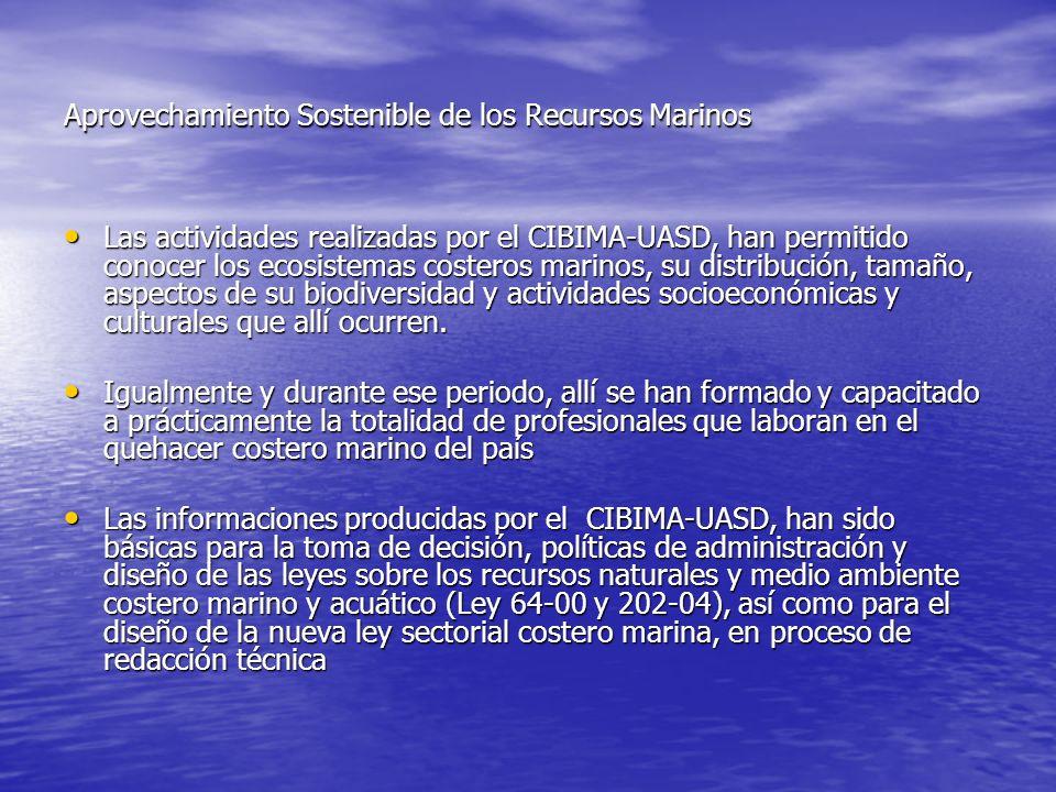 Las actividades realizadas por el CIBIMA-UASD, han permitido conocer los ecosistemas costeros marinos, su distribución, tamaño, aspectos de su biodive