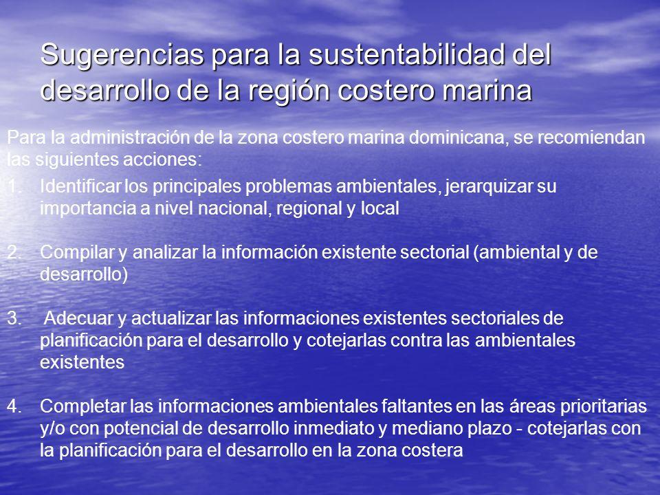 Para la administración de la zona costero marina dominicana, se recomiendan las siguientes acciones: 1.Identificar los principales problemas ambiental