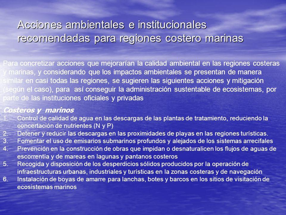 Para concretizar acciones que mejorarían la calidad ambiental en las regiones costeras y marinas, y considerando que los impactos ambientales se prese