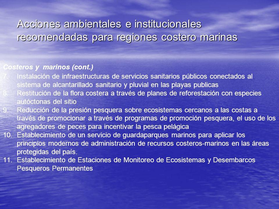 Acciones ambientales e institucionales recomendadas para regiones costero marinas Costeros y marinos (cont.) 7.Instalación de infraestructuras de serv