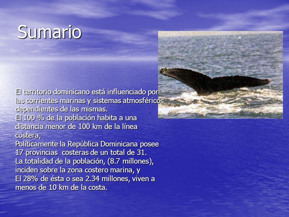 Sumario El territorio dominicano está influenciado por las corrientes marinas y sistemas atmosféricos dependientes de las mismas. El 100 % de la pobla