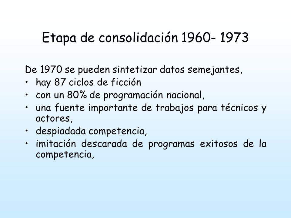 Etapa de consolidación 1960- 1973 Proartel tenía el Canal 13 de la capital como canal de origen o de cabecera y contaba con 12 cadenas afiliadas en el interior (10 privadas y 2 estatales) Teleinterior actuaba a través del Canal 11, con 6 canales del interior afiliados, todos de carácter privado.