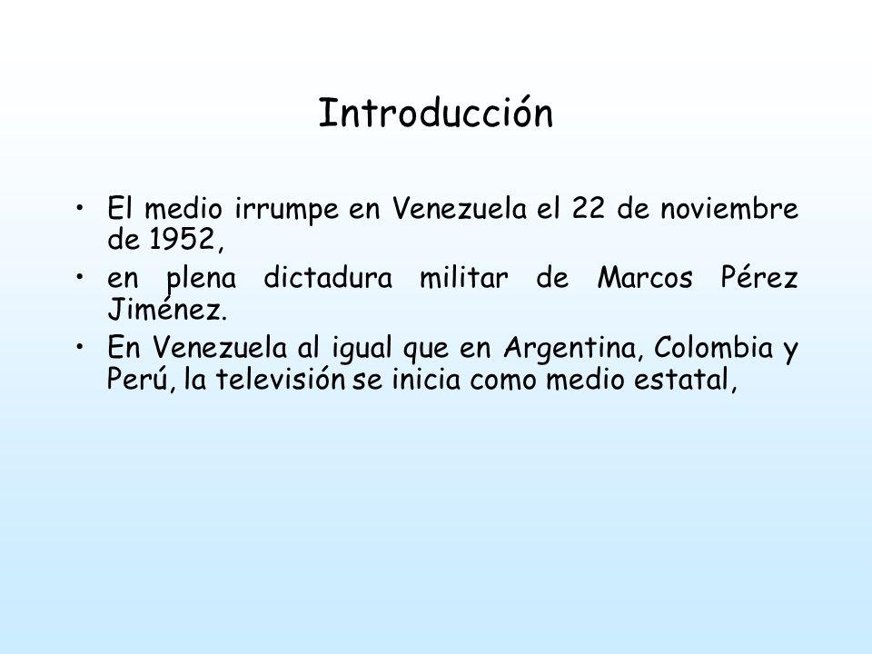 Introducción El medio irrumpe en Venezuela el 22 de noviembre de 1952, en plena dictadura militar de Marcos Pérez Jiménez.
