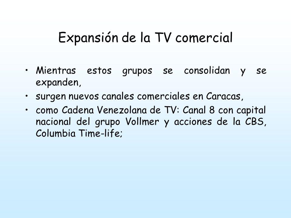 Expansión de la TV comercial Y otra cadena denominada Canal Once de Televisión propiedad de los hermanos Espina y las transnacionales Gillette y Metro Goldwyn Mayer.