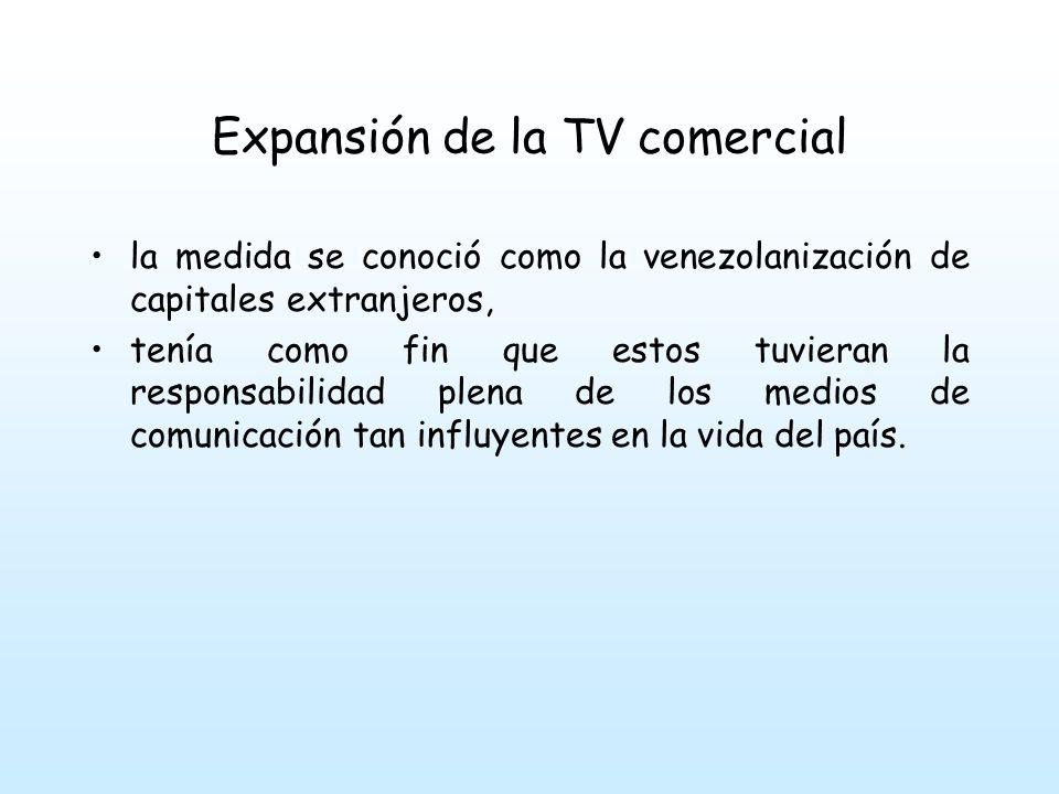 Expansión de la TV comercial La convivencia de un sector oficial muy débil en penetración e infraestructura y un sector privado comercial muy fuerte en capital, presencia y tecnología de la comunicacion.
