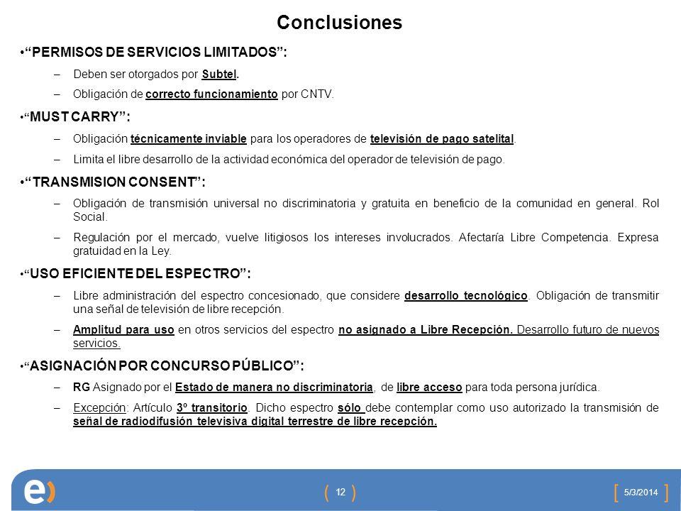 Conclusiones 5/3/2014 12 PERMISOS DE SERVICIOS LIMITADOS: –Deben ser otorgados por Subtel.